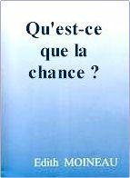 Edith Moineau : Qu'est-ce que la  Chance ?